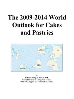 The 2009-2014 World Outlook for Cakes and Pastries Icon Group