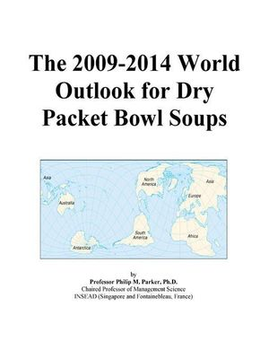 The 2009-2014 World Outlook for Dry Packet Bowl Soups Icon Group
