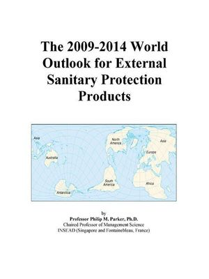 The 2009-2014 World Outlook for External Sanitary Protection Products Icon Group