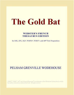 The Gold Bat (Webster's French Thesaurus Edition) - Inc. ICON Group International