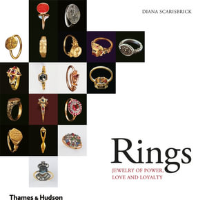Rings : Jewelry of Power, Love and Royalty - Diana Scarisbrick