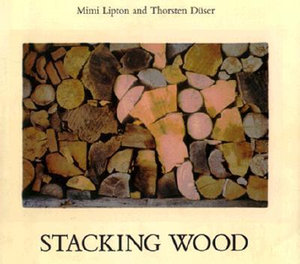 Stacking Wood Mimi Lipton and Thorsten Duser