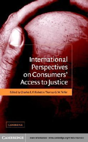 International Perspectives on Consumers' Access to Justice - Charles E. F. Rickett