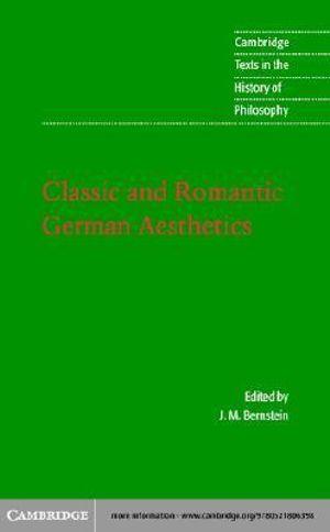 Classic and Romantic German Aesthetics - J. M. Bernstein