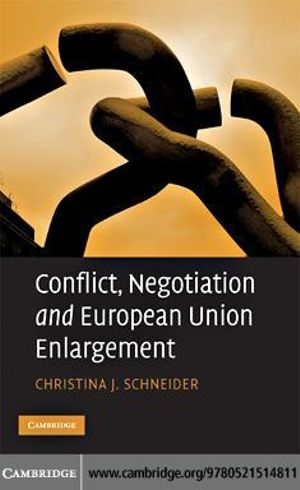 Conflict, Negotiation and European Union Enlargement Christina J. Schneider