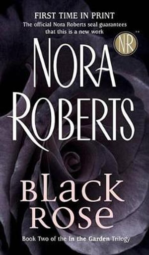Black Rose : In the Garden Trilogy Series : Book 2 - Nora Roberts