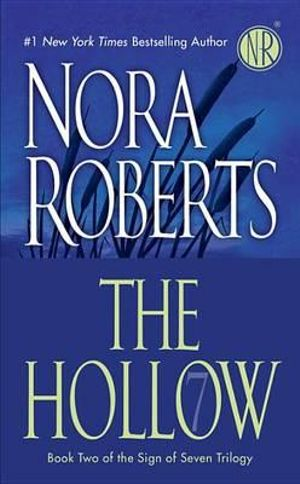 The Hollow : Sign of Seven Trilogy Series : Book 2 - Nora Roberts