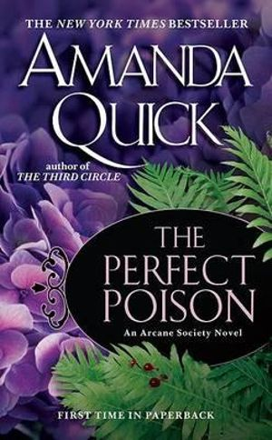 The Perfect Poison : Arcane Society Series : Book 6 - Amanda Quick