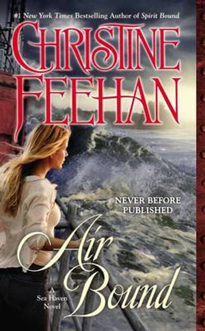 Air Bound : Sea Haven Novels - Christine Feehan