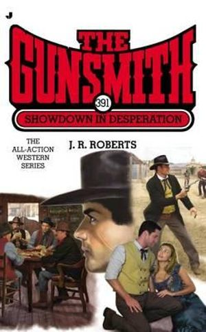Showdown in Desperation : Gunsmith (Jove Books) - J R Roberts