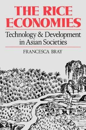 The Rice Economies: Technology and Development in Asian Societies Francesca Bray