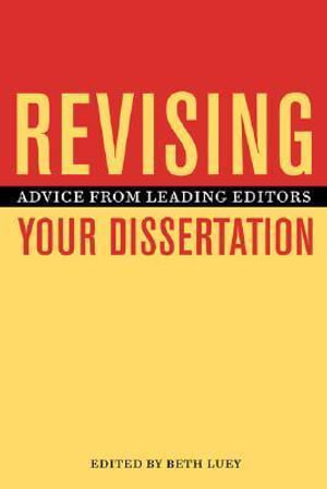 Revising Your Dissertation : Advice from Leading Editors - Beth Luey