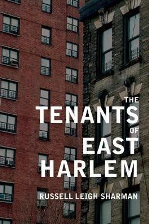 The Tenants of East Harlem Russell Leigh Sharman