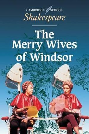 The Merry Wives of Windsor : Cambridge School Shakespeare - William Shakespeare