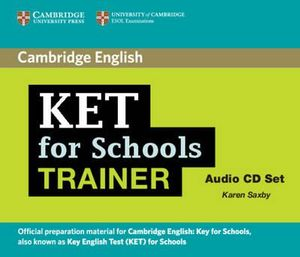 KET for Schools Trainer Audio CDs (2) : Authored Practice Tests - Karen Saxby
