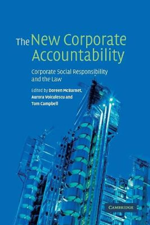 The New Corporate Accountability : Corporate Social Responsibility and the Law - Doreen J. McBarnet