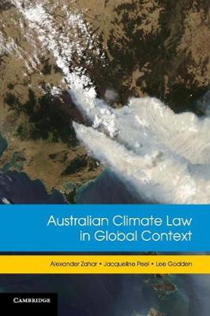 Australian Climate Law in Global Context - Alexander Zahar