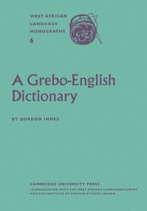 A Grebo-English Dictionary - Gordon Innes