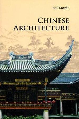 Chinese Architecture : 3rd Edition - Yanxin Cai