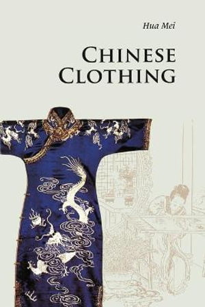 Chinese Clothing : 3rd Edition - Mei Hua