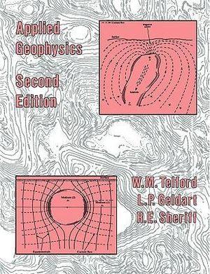 Applied Geophysics : 2nd Edition - W. M. Telford
