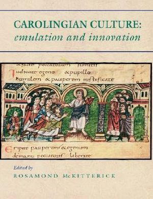 Carolingian Culture : Emulation and Innovation - Rosamond McKitterick