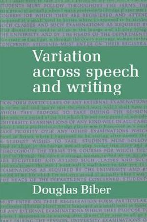 Variation Across Speech and Writing - Douglas Biber
