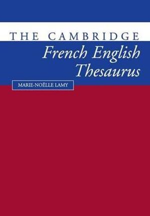 The Cambridge French-English Thesaurus - Marie-Noklle Lamy