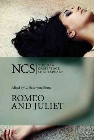 Romeo and Juliet : The New Cambridge Shakespeare - William Shakespeare