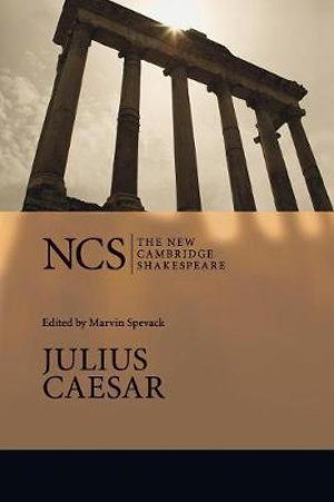 Julius Caesar : New Cambridge Shakespeare - William Shakespeare