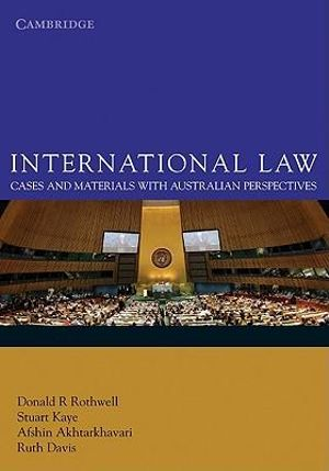 International Law : Cases and Materials with Australian Perspectives - Donald R. Rothwell
