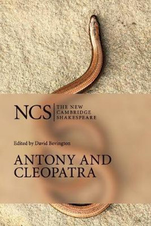 Antony and Cleopatra : New Cambridge Shakespeare - William Shakespeare