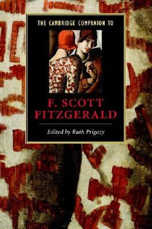 The Cambridge Companion to F. Scott Fitzgerald - Ruth Prigozy