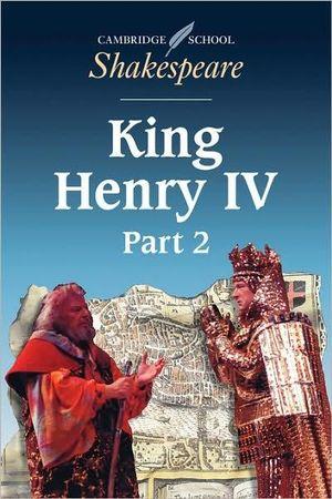 King Henry IV : Part 2 : Cambridge School Shakespeare - William Shakespeare
