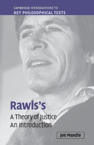 Rawls's A Theory of Justice : An Introduction - Jon Mandle