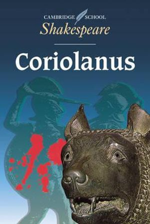 Coriolanus : Cambridge School Shakespeare - Rex Gibson