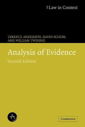 Analysis of Evidence : Law in Context - Terence Anderson