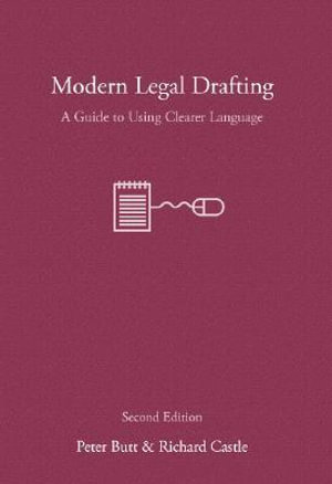 Modern Legal Drafting : A Guide to Using Clearer Language (2nd Edition) - Peter Butt