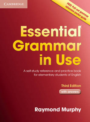 Essential Grammar in Use with Answers : A Self-Study Reference and Practice Book for Elementary Students of English - Raymond Murphy
