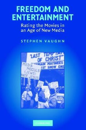 Freedom and Entertainment : Rating the Movies in an Age of New Media - Stephen Vaughn
