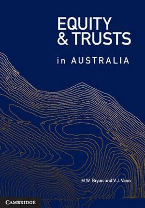 Equity and Trusts in Australia - Michael Bryan