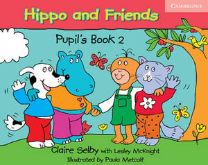 Hippo and Friends 2 Pupil's Book : Hippo and Friends - Claire Selby
