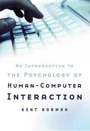 Cyberpsychology  : An Introduction to Human-Computer Interaction - Kent Norman