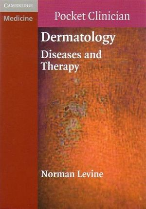 Dermatology  : Pocket Clinician - Diseases and Therapy - Norman Levine