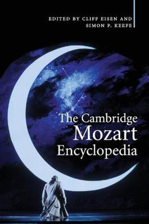 The Cambridge Mozart Encyclopedia - Cliff Eisen