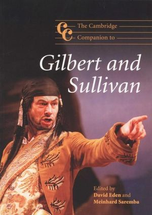 The Cambridge Companion to Gilbert and Sullivan - David Eden