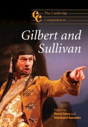 The Cambridge Companion to Gilbert and Sullivan : Cambridge Companions to Music - David Eden
