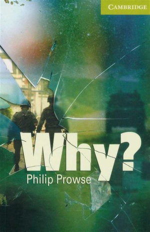 Why? : Cambridge English Readers : Starter/Beginner  [with Audio CD] - Philip Prowse