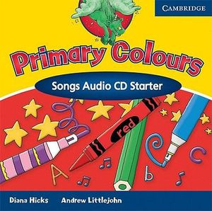 Primary Colours Songs Audio CD Starter : Primary Colours - Diana Hicks