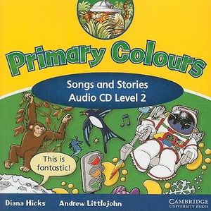 Primary Colours 2 Songs and Stories Audio CD : 000320148 - Diana Hicks